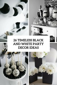 26 Timeless Black And White Party Ideas - Shelterness