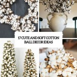 17 Cute And Soft Cotton Ball Decor Ideas Shelterness