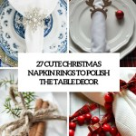 27 Cute Christmas Napkin Rings To Polish The Table Decor Shelterness