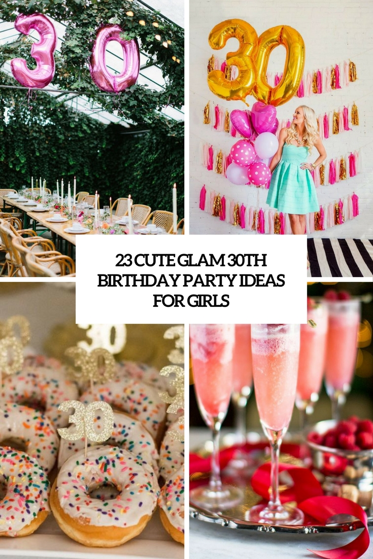 23 Cute Glam 30th Birthday Party Ideas For Girls – Home Info