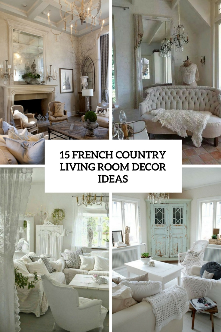 15 French Country Living Room Dcor Ideas