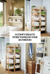 15 Comfy Ideas To Store Towels In Your Bathroom - Shelterness