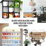 18 Diy Mug Racks And Shelves For Your Kitchen Shelterness
