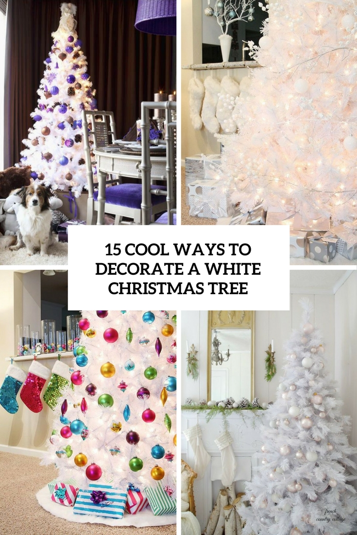15 Cool Ways To Decorate A White Christmas Tree  Shelterness