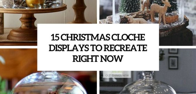 15 Christmas Cloche Displays To Recreate Right Now
