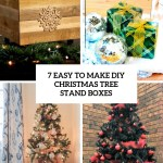7 Easy To Make Diy Christmas Tree Stand Boxes Shelterness