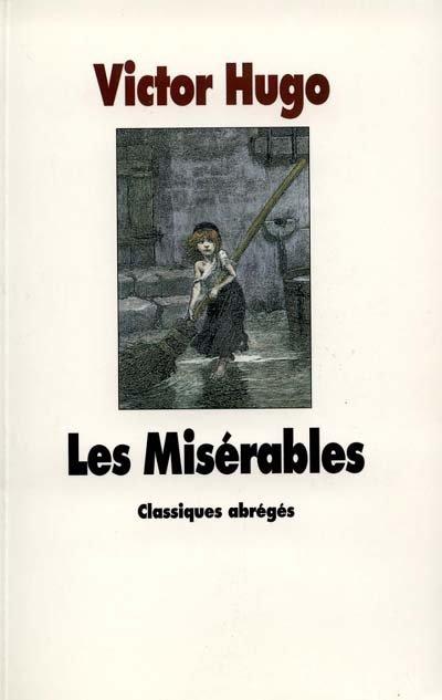 Les Misérables Résumé Court Par Chapitre : misérables, résumé, court, chapitre, Misérables, Victor, (Version, Abregée)