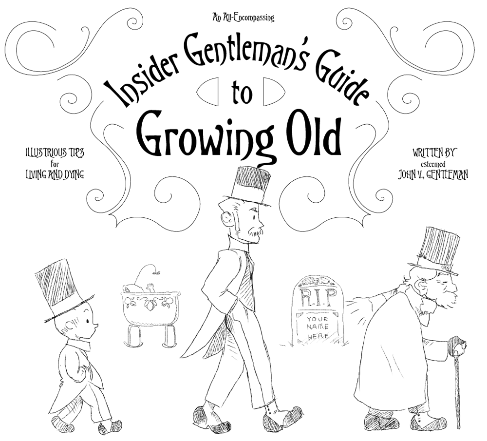 An All-Encompassing, Insider Gentleman's Guide to Growing Old