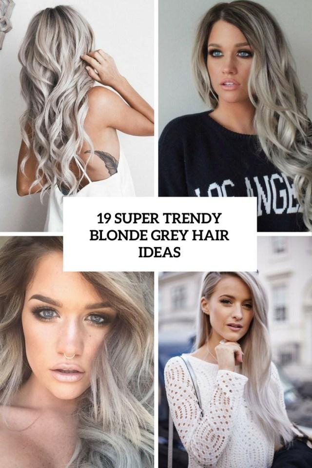 19 super trendy blonde grey hair ideas - styleoholic