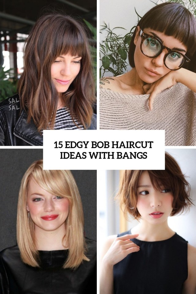 15 edgy bob haircut ideas with bangs - styleoholic