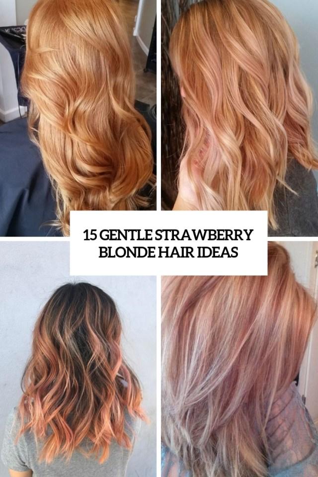 15 gentle strawberry blonde hair ideas - styleoholic