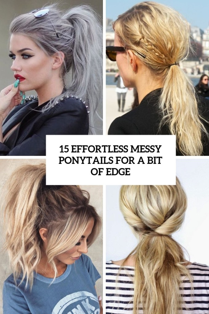 15 effortless messy ponytails for a bit of edge - styleoholic