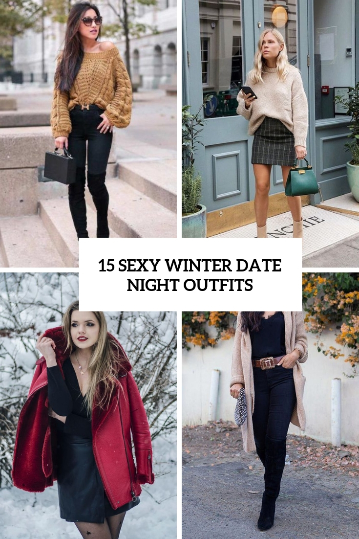15 Sexy Winter Date Night Outfits
