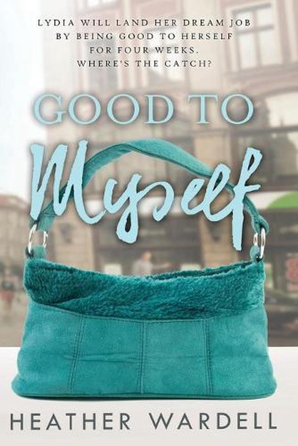 Good to Myself by Heather Wardell (English) Paperback Book ...