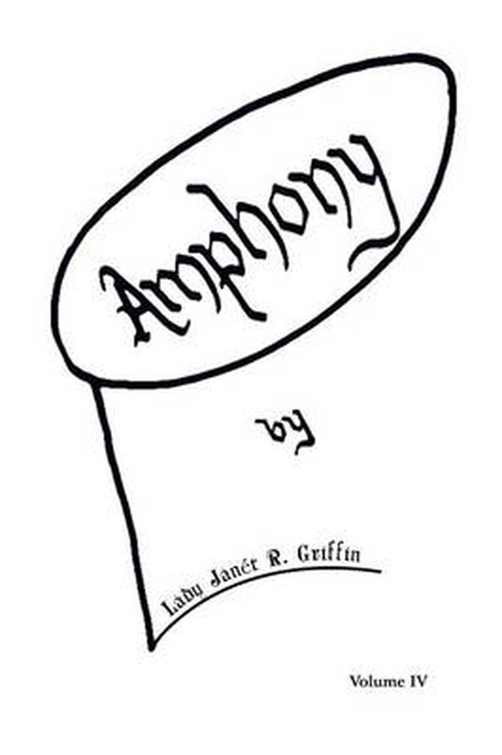 Amphony: Volume IV by Lady Janet R. Griffin (English