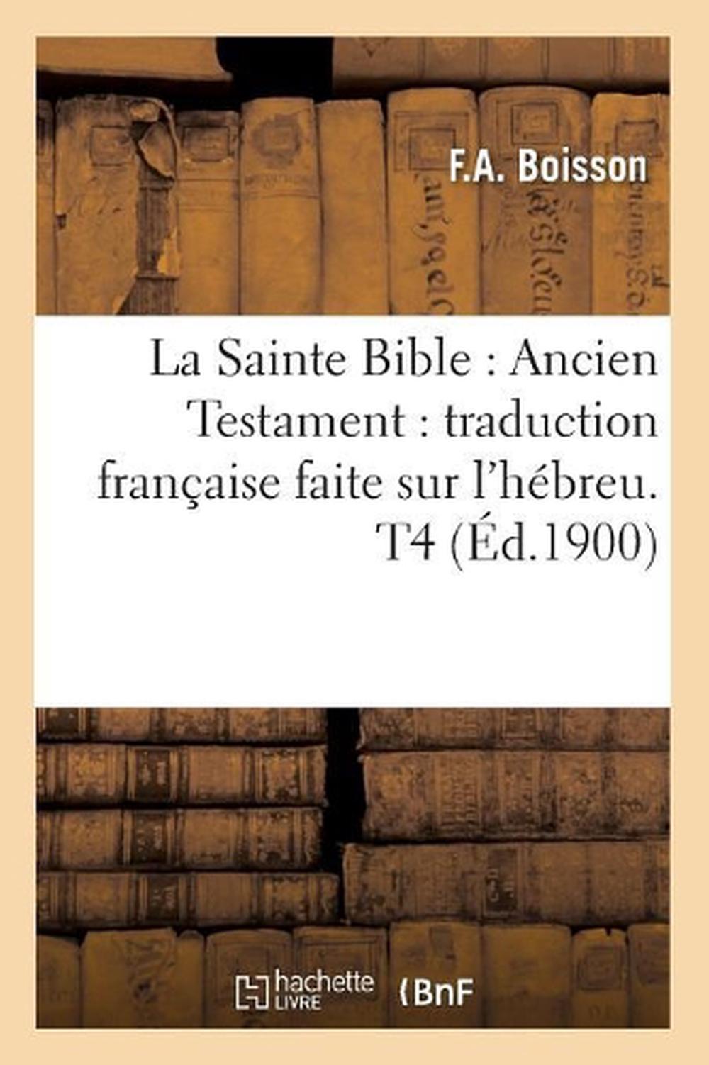 Sign Of The Times Traduction : times, traduction, Sainte, Bible:, Ancien, Testament:, Traduction, Francaise, Faite, L'Hebreu., 9782012683976