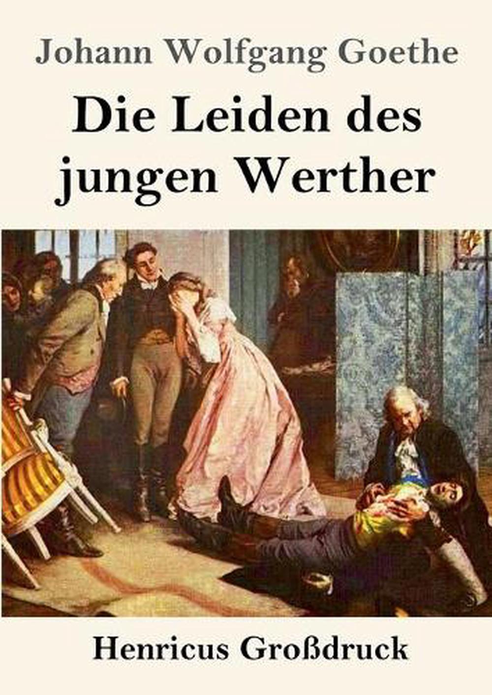 Die Leiden Des Jungen Werthers : leiden, jungen, werthers, Leiden, Jungen, Werther, (grossdruck), Johann, Wolfgang, Goethe, (German), 9783847827689