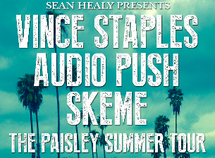 The Paisley Summer Tour with Vince Staples, Skeme & Audio Push