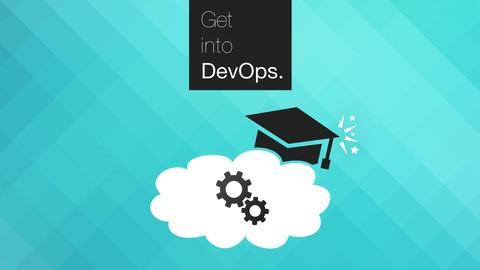Get into DevOps: The Masterclass