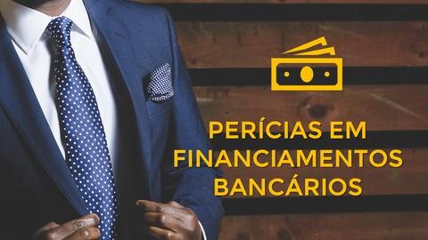PERÍCIAS EM CONTRATOS DE FINANCIAMENTOS BANCÁRIOS