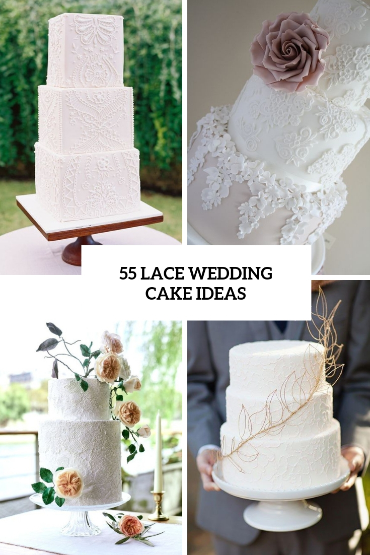 55 Lace Wedding Cake Ideas Weddingomania