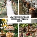 61 Awesome Outdoor Decor Fall Wedding Ideas Weddingomania