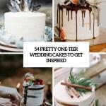 54 Pretty One Tier Wedding Cakes To Get Inspired Weddingomania