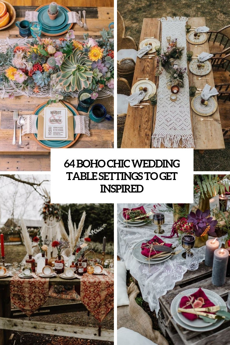 64 Boho Chic Wedding Table Settings To Get Inspired Weddingomania