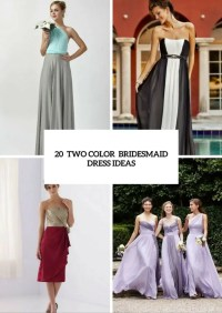 20 Unique Two Color Bridesmaid Dress Ideas