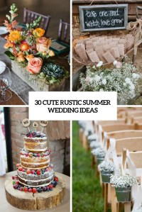 30 Cute Rustic Summer Wedding Ideas - Weddingomania
