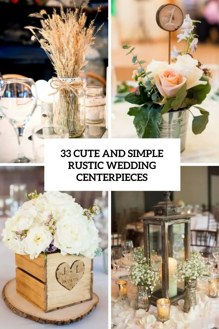 33 Cute And Simple Rustic Wedding Centerpieces  Weddingomania
