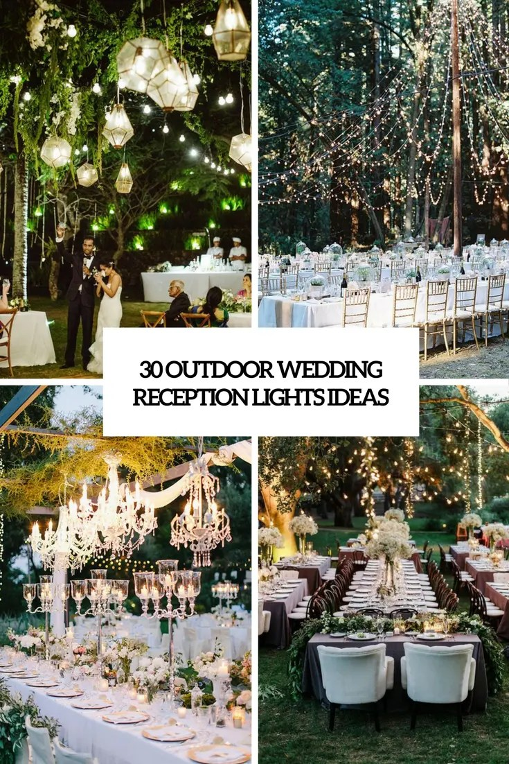 30 Outdoor Wedding Reception Lights Ideas  Weddingomania