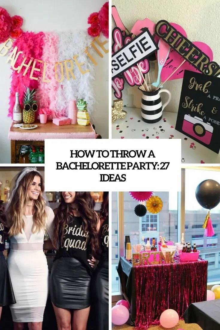 How To Throw A Bachelorette Party 27 Ideas Weddingomania