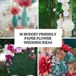 30 Budget Friendly Paper Flower Wedding Ideas Weddingomania