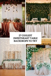 27 Coolest Sweetheart Table Backdrops To Try - Weddingomania