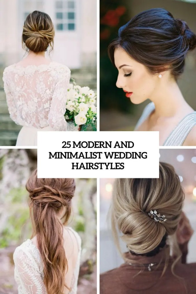 25 modern and minimalist wedding hairstyles - weddingomania