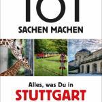 101 Sachen Machen Alles Was Du In Stuttgart Erlebt Haben Musst Buch