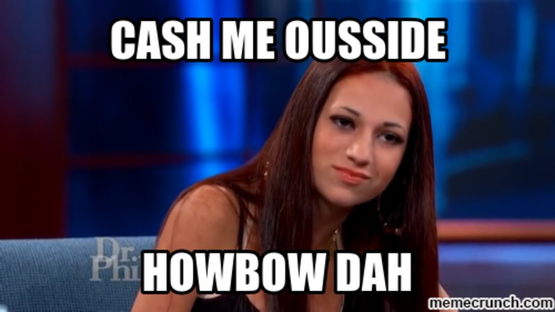 Image result for cash me outside meme
