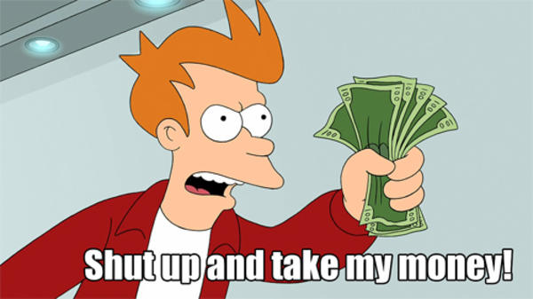 Image result for fry futurama take my money