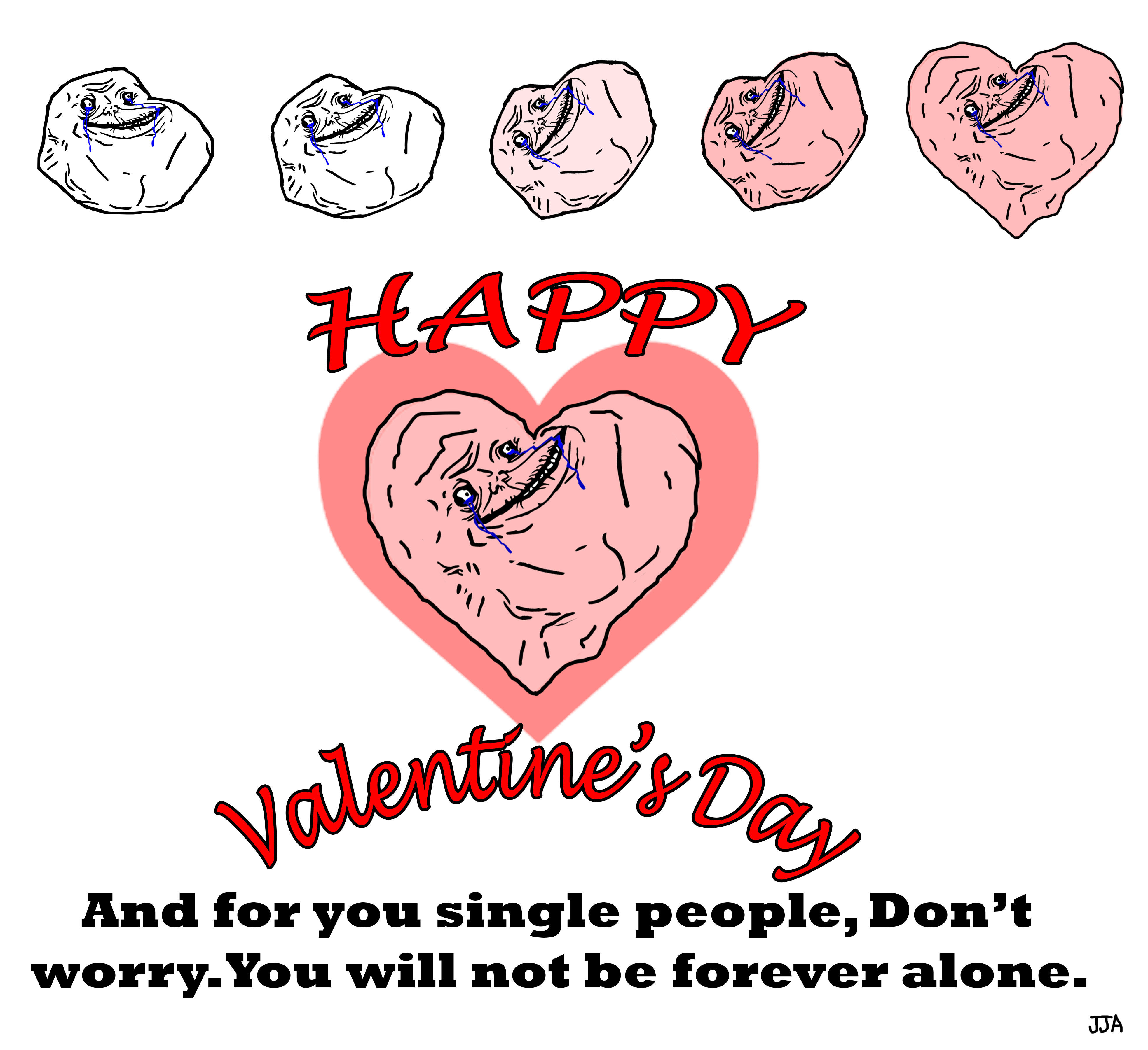 A Valentine S Day Message For You Single People Out There