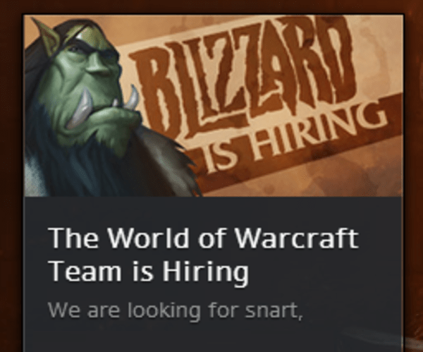 The World of Warcraft team is hiring We are looking for