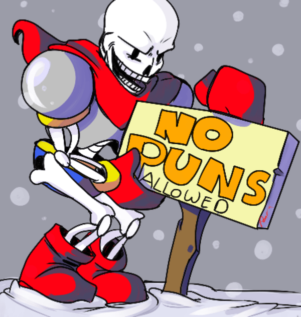 Papyrus Hates Puns No Fun Allowed Know Your Meme