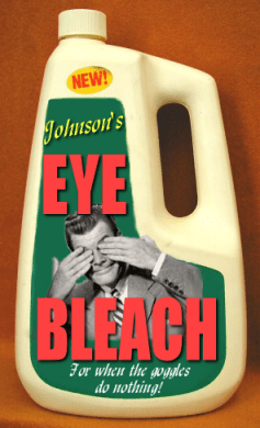 Image 151911 Brain Bleach Eye Bleach Mind Bleach