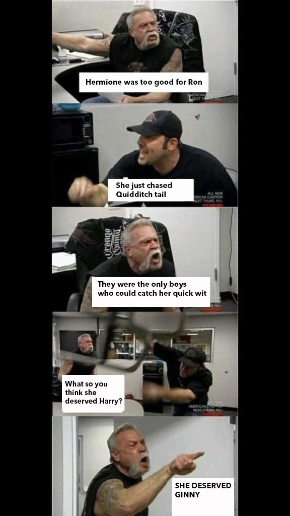 Hermione was too good for Ron  American Chopper Argument