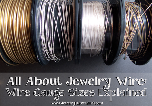 All about jewelry wire gauges explained the most comprehensive explanation   ve also gauge sizes rh jewelrytutorialhq
