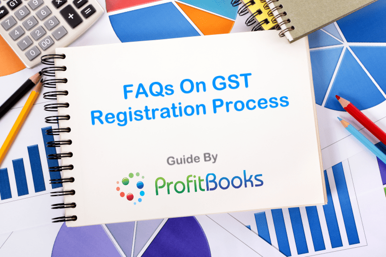 Gst Registration Process In India 45 Questions Answered