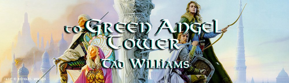 To Green Angel Tower  Tad Williams
