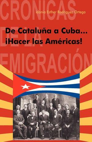 Calamo  De Catalua a Cuba Hacer las Amricas