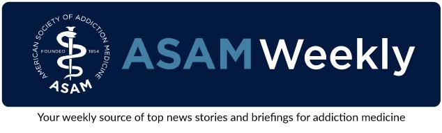 ASAM Weekly