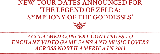 NEW TOUR DATES ANNOUNCED FOR 'THE LEGEND OF ZELDA: SYMPHONY OF THE GODDESSES'